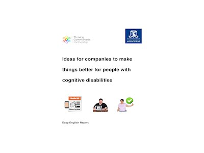 Ideas for Companies to Make Things Better for People with Cognitive Disabilities - Easy English Summary Report