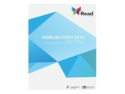 Reading and Literacy for All: Adult Literacy - Victorian Public Libraries in Action