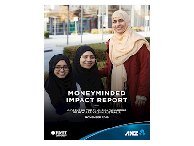 ANZ MoneyMinded Impact Report 2019. A Focus on the Financial Wellbeing of New Arrivals in Australia November 2019