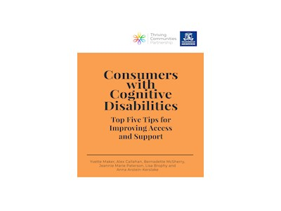 Consumers with Cognitive Disabilities - Five Tips for Improving Access and Support