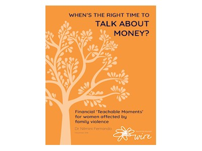 "When Is The Right Time To Talk About Money. Financial ""Teachable Moments"" for Women affected by Family Violence."