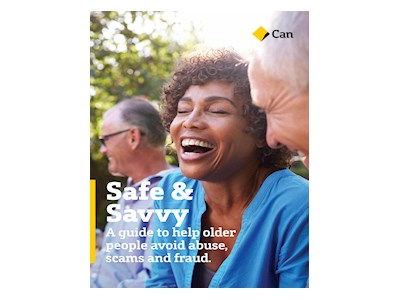Safe & Savvy. A Guide to Help Older People Avoid Abuse, Scams and Fraud