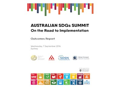 Australian SDGs Summit Outcomes. On the Road to Implementation. Outcomes Report