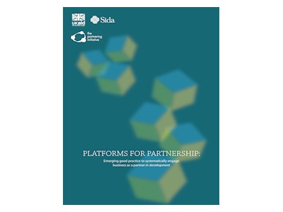 Platforms for Partnership: Emerging Good Practice to Systematically Engage Business as A Partner in Development