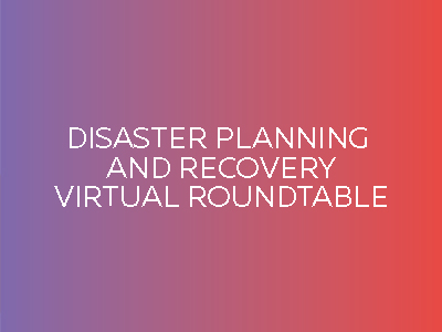 Disaster Planning and Recovery National Virtual Roundtable